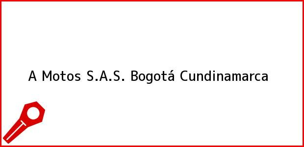Teléfono, Dirección y otros datos de contacto para A Motos S.A.S., Bogotá, Cundinamarca, Colombia