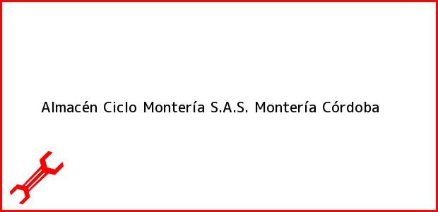 Teléfono, Dirección y otros datos de contacto para Almacén Ciclo Montería S.A.S., Montería, Córdoba, Colombia