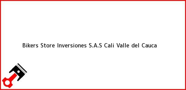 Teléfono, Dirección y otros datos de contacto para Bikers Store Inversiones S.A.S, Cali, Valle del Cauca, Colombia