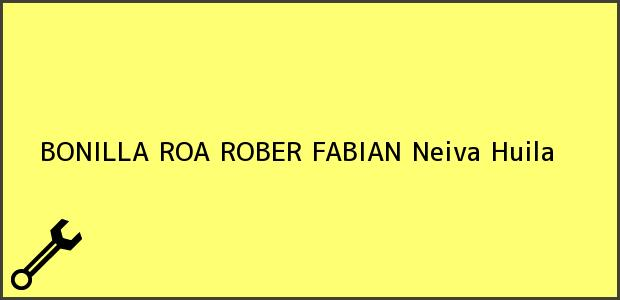 Teléfono, Dirección y otros datos de contacto para BONILLA ROA ROBER FABIAN, Neiva, Huila, Colombia