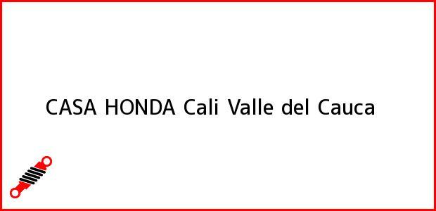 Teléfono, Dirección y otros datos de contacto para CASA HONDA, Cali, Valle del Cauca, Colombia