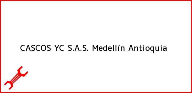 Teléfono, Dirección y otros datos de contacto para CASCOS YC S.A.S., Medellín, Antioquia, Colombia