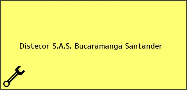 Teléfono, Dirección y otros datos de contacto para Distecor S.A.S., Bucaramanga, Santander, Colombia