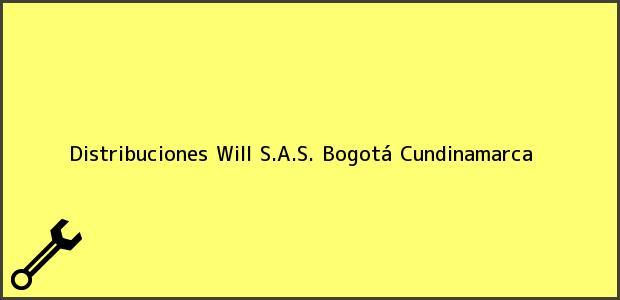 Teléfono, Dirección y otros datos de contacto para Distribuciones Will S.A.S., Bogotá, Cundinamarca, Colombia