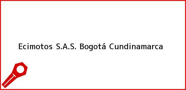 Teléfono, Dirección y otros datos de contacto para Ecimotos S.A.S., Bogotá, Cundinamarca, Colombia