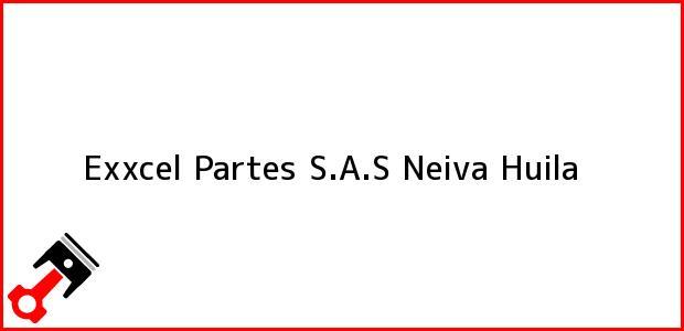 Teléfono, Dirección y otros datos de contacto para Exxcel Partes S.A.S, Neiva, Huila, Colombia