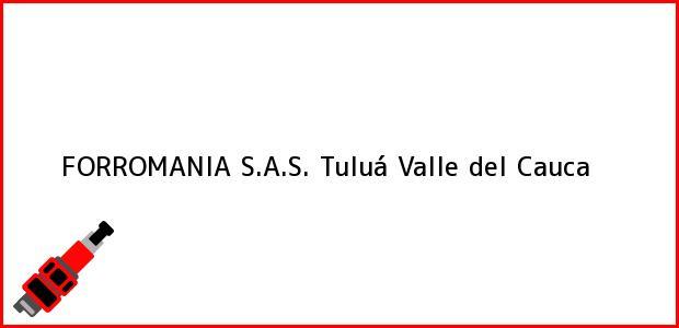 Teléfono, Dirección y otros datos de contacto para FORROMANIA S.A.S., Tuluá, Valle del Cauca, Colombia