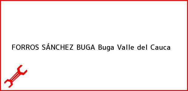 Teléfono, Dirección y otros datos de contacto para FORROS SÁNCHEZ BUGA, Buga, Valle del Cauca, Colombia