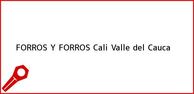 Teléfono, Dirección y otros datos de contacto para FORROS Y FORROS, Cali, Valle del Cauca, Colombia