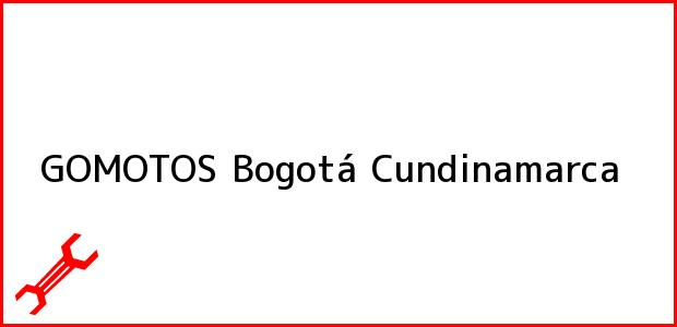 Teléfono, Dirección y otros datos de contacto para GOMOTOS, Bogotá, Cundinamarca, Colombia