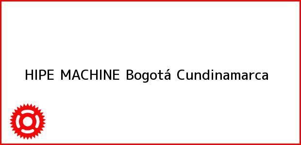 Teléfono, Dirección y otros datos de contacto para HIPE MACHINE, Bogotá, Cundinamarca, Colombia