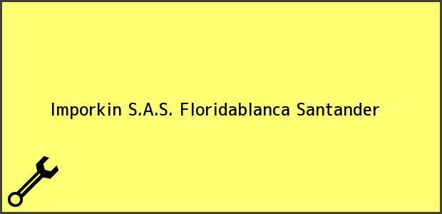 Teléfono, Dirección y otros datos de contacto para IMPORKIN SAS, Floridablanca, Santander, Colombia