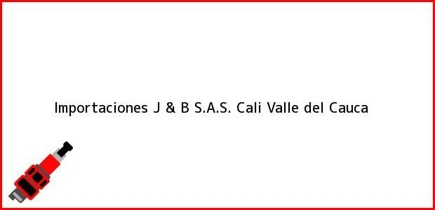 Teléfono, Dirección y otros datos de contacto para Importaciones J & B S.A.S., Cali, Valle del Cauca, Colombia