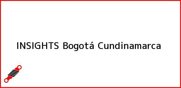 Teléfono, Dirección y otros datos de contacto para INSIGHTS, Bogotá, Cundinamarca, Colombia