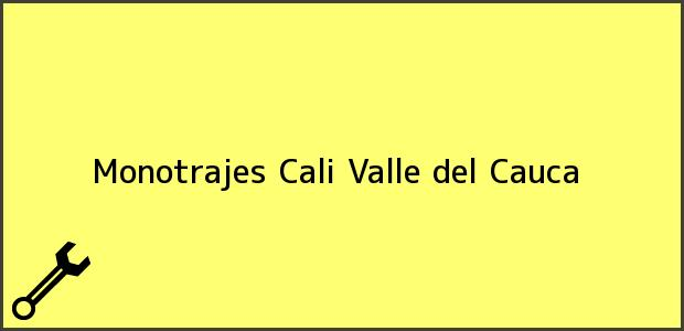 Teléfono, Dirección y otros datos de contacto para Monotrajes, Cali, Valle del Cauca, Colombia