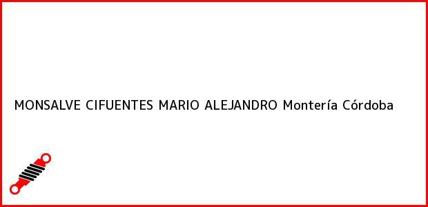 Teléfono, Dirección y otros datos de contacto para MONSALVE CIFUENTES MARIO ALEJANDRO, Montería, Córdoba, Colombia