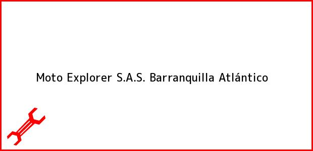Teléfono, Dirección y otros datos de contacto para Moto Explorer S.A.S., Barranquilla, Atlántico, Colombia