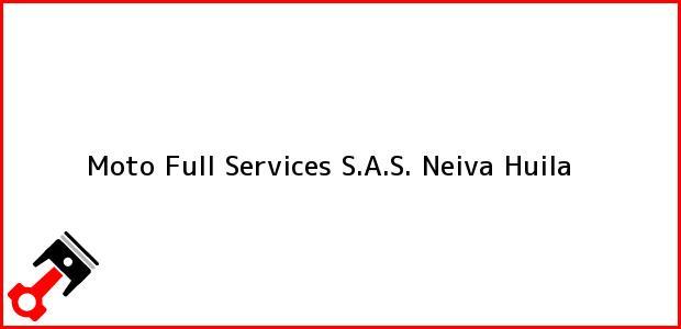 Teléfono, Dirección y otros datos de contacto para Moto Full Services S.A.S., Neiva, Huila, Colombia