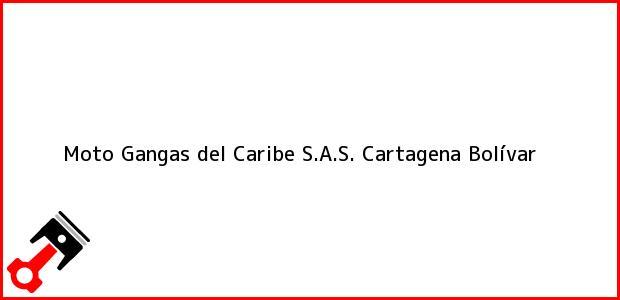 Teléfono, Dirección y otros datos de contacto para Moto Gangas del Caribe S.A.S., Cartagena, Bolívar, Colombia