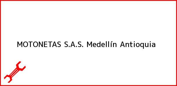 Teléfono, Dirección y otros datos de contacto para MOTONETAS S.A.S., Medellín, Antioquia, Colombia