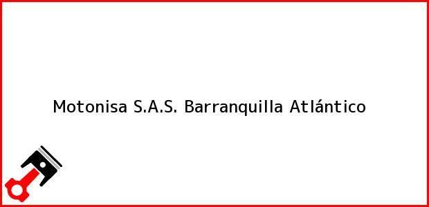Teléfono, Dirección y otros datos de contacto para Motonisa S.A.S., Barranquilla, Atlántico, Colombia