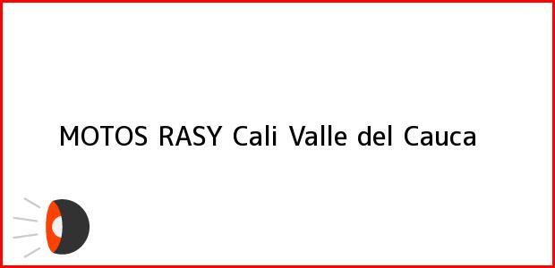 Teléfono, Dirección y otros datos de contacto para MOTOS RASY, Cali, Valle del Cauca, Colombia