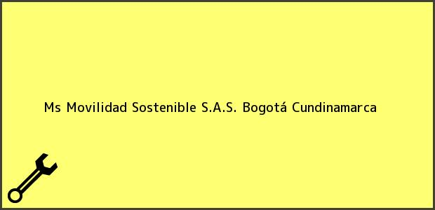 Teléfono, Dirección y otros datos de contacto para Ms Movilidad Sostenible S.A.S., Bogotá, Cundinamarca, Colombia