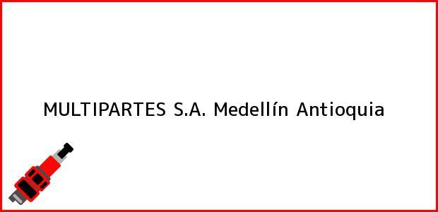 Teléfono, Dirección y otros datos de contacto para MULTIPARTES S.A., Medellín, Antioquia, Colombia