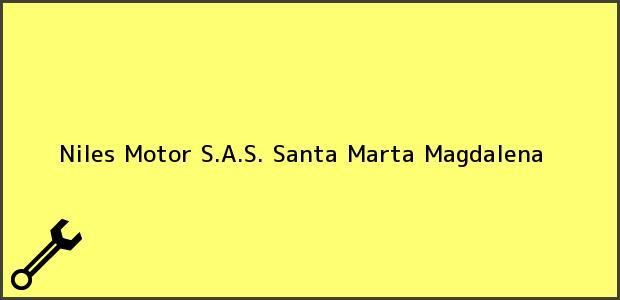 Teléfono, Dirección y otros datos de contacto para Niles Motor S.A.S., Santa Marta, Magdalena, Colombia