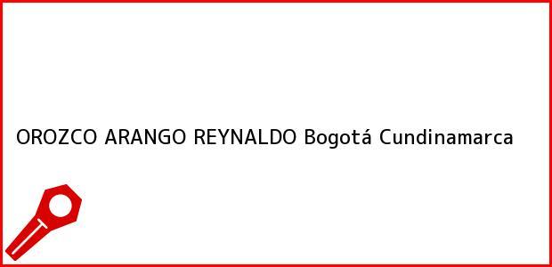Teléfono, Dirección y otros datos de contacto para OROZCO ARANGO REYNALDO, Bogotá, Cundinamarca, Colombia