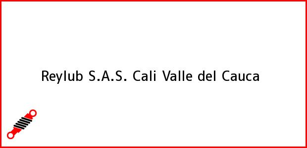 Teléfono, Dirección y otros datos de contacto para Reylub S.A.S., Cali, Valle del Cauca, Colombia