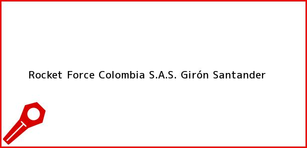 Teléfono, Dirección y otros datos de contacto para Rocket Force Colombia S.A.S., Girón, Santander, Colombia