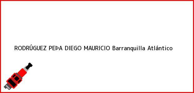 Teléfono, Dirección y otros datos de contacto para RODRÚGUEZ PEÞA DIEGO MAURICIO, Barranquilla, Atlántico, Colombia