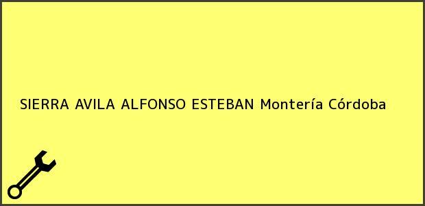 Teléfono, Dirección y otros datos de contacto para SIERRA AVILA ALFONSO ESTEBAN, Montería, Córdoba, Colombia