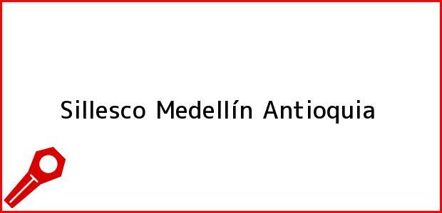 Teléfono, Dirección y otros datos de contacto para Sillesco, Medellín, Antioquia, Colombia