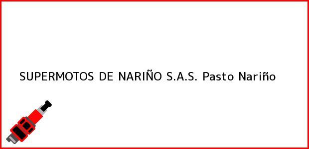 Teléfono, Dirección y otros datos de contacto para SUPERMOTOS DE NARIÑO S.A.S., Pasto, Nariño, Colombia