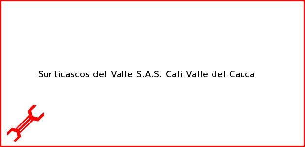 Teléfono, Dirección y otros datos de contacto para Surticascos del Valle S.A.S., Cali, Valle del Cauca, Colombia