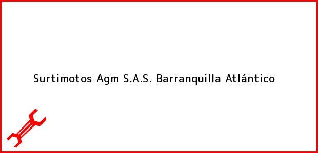 Teléfono, Dirección y otros datos de contacto para Surtimotos Agm S.A.S., Barranquilla, Atlántico, Colombia