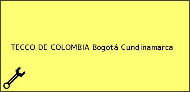 Teléfono, Dirección y otros datos de contacto para TECCO DE COLOMBIA, Bogotá, Cundinamarca, Colombia