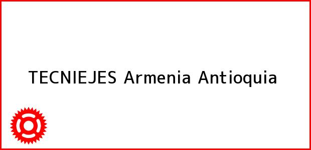 Teléfono, Dirección y otros datos de contacto para TECNIEJES, Armenia, Antioquia, Colombia