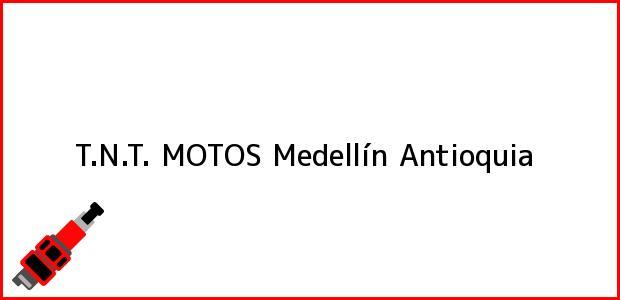 Teléfono, Dirección y otros datos de contacto para T.N.T. MOTOS, Medellín, Antioquia, Colombia
