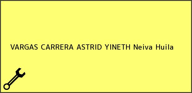 Teléfono, Dirección y otros datos de contacto para VARGAS CARRERA ASTRID YINETH, Neiva, Huila, Colombia