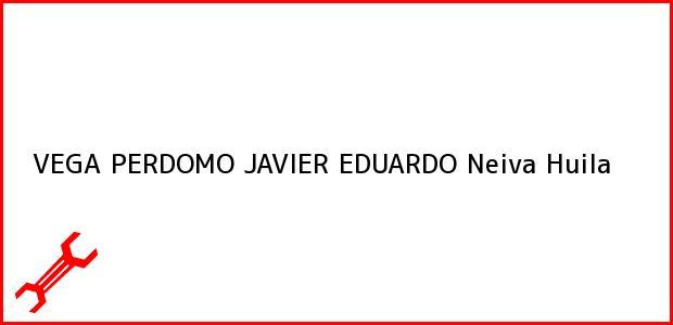 Teléfono, Dirección y otros datos de contacto para VEGA PERDOMO JAVIER EDUARDO, Neiva, Huila, Colombia
