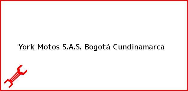 Teléfono, Dirección y otros datos de contacto para York Motos S.A.S., Bogotá, Cundinamarca, Colombia