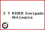 2 T RIDER Envigado Antioquia