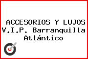 ACCESORIOS Y LUJOS V.I.P. Barranquilla Atlántico