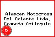 Almacen Motocross Del Oriente Ltda. Granada Antioquia