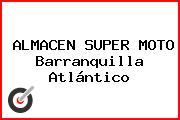 ALMACEN SUPER MOTO Barranquilla Atlántico