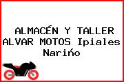 ALMACÉN Y TALLER ALVAR MOTOS Ipiales Nariño