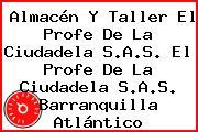 Almacén Y Taller El Profe De La Ciudadela S.A.S. El Profe De La Ciudadela S.A.S. Barranquilla Atlántico